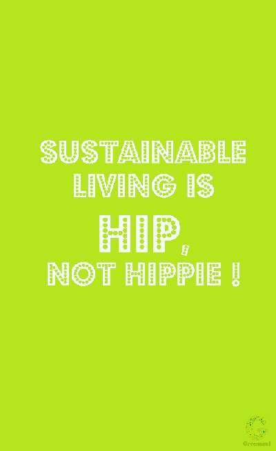 Sustainable living is hip - Kopie