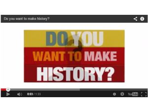 Do you want to make history
