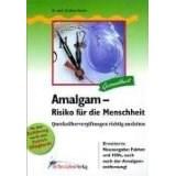 Amalgam - Risiko für die Menschheit
