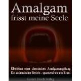 Amalgam frisst meine Seele
