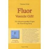 Fluor: Vorsicht Gift!