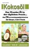 Kokosöl: Das Wunder-Öl in der täglichen Praxis